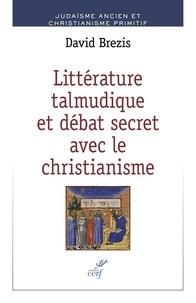 David Brezis - Littérature talmudique et débat secret avec le christianisme.