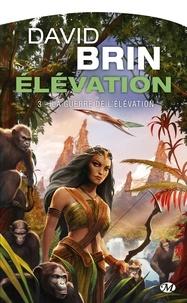 David Brin - Elévation Tome 3 : La guerre de l'élévation.