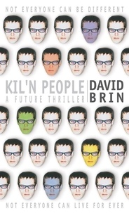 David Brin - Kil'n People.