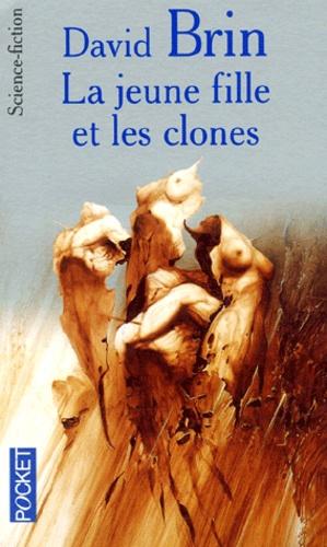 David Brin - La jeune fille et les clones.