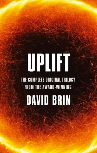 David Brin - Uplift - The Complete Original Trilogy.