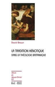 David Brown - La tradition kénotique dans la théologie britannique.