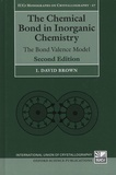 David Brown - The Chemical Bond in Inorganic Chemistry - The Bond Valence Model.