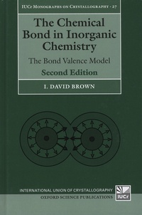 David Brown - The Chemical Bond in Inorganic Chemistry - The Bond Valence Model.