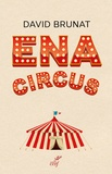 """David Brunat - ENA Circus - """"Tous n'étaient pas des anges""""."""