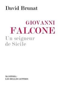 David Brunat - Giovanni Falcone - Un seigneur de Sicile.