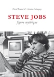 David Brunat et Antoine Dubuquoy - Steve Jobs, figure mythique.