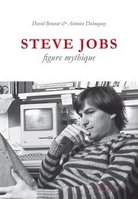 David Brunat et Antoine Dubuquoy - Steve Jobs, figure mythique.