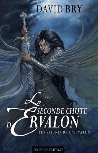 David Bry - La seconde chute d'Ervalon Tome 2 : Les Seigneurs d'Ervalon.