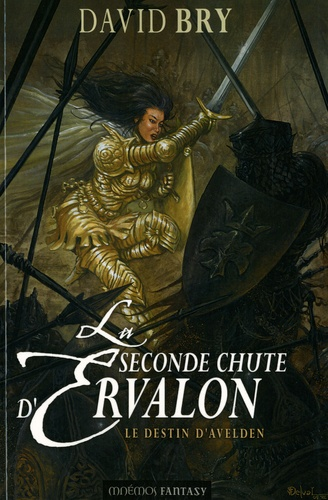 David Bry - La seconde chute d'Ervalon Tome 3 : Le destin d'Avelden.