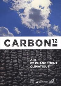 David Buckland - Carbon 12 - Art et changement climatique, Exposition à l'Espace Fondation EDF du 4 mai au 16 septembre 2012.
