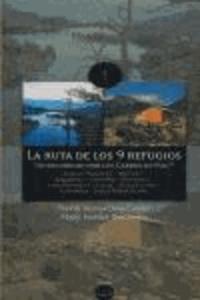 David Buenacasa Cañas et Marc Subirà Docampo - La ruta de los 9 refugios : un recorrido por los Carros de Foc.