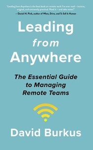 David Burkus - Leading From Anywhere - Unlock the Power and Performance of Remote Teams.
