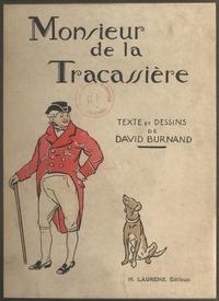 David Burnand - Monsieur de la Tracassière.