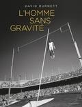 David Burnett - L'homme sans gravité.