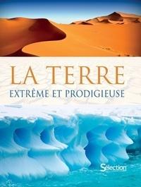 David Burnie et Jack Challoner - La Terre, extrême et prodigieuse.