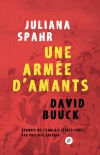 David Buuck et Philippe Aigrain - Une armée d'amants.