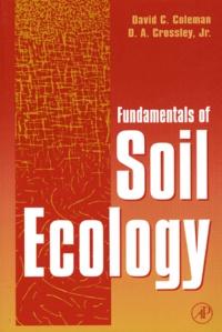 David-C Coleman et D-A Jr Crossley - Fundamentals of soil ecology.