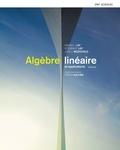 David C. Lay et Steven R. Lay - Algèbre linéaire et applications + MonLab XL.
