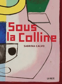 David Calvo - Sous la colline.