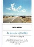 David Campany - So present, so invisible.