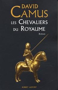 David Camus - Les chevaliers du royaume.