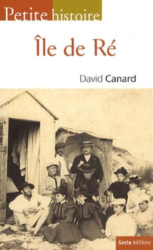 David Canard - Petite histoire de l'île de Ré.