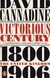 David Cannadine - Victorious Century - The United Kingdom, 1800-1906.