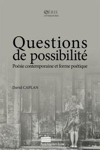 David Caplan - Questions de possibilité - Poésie contemporaine et forme poétique.