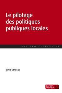 David Carassus - Le pilotage des politiques publiques locales - De la planification à l'évaluation.