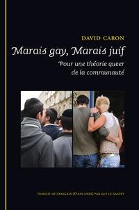 David Caron et Guy Le Gaufey - Marais gay, Marais  juif - Pour une théorie queer de la communauté.