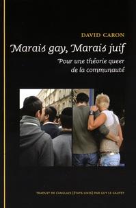 David Caron - Marais gay, Marais juif - Pour une théorie queer de la communauté.