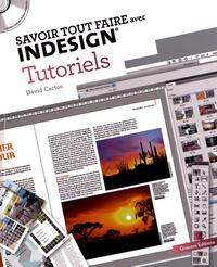 David Carton - Savoir tout faire avec InDesign - Tutoriels. 1 Cédérom