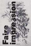 David Cascaro - Faire impression - L'école d'art à Mulhouse entre industrie et beaux-arts (1829-2009).