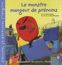 David Cavillon et Julien Billaudeau - Le monstre mangeur de prénoms. 1 CD audio