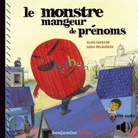 David Cavillon et Julien Billaudeau - Monstre mangeur de prénoms.