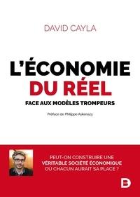 David Cayla - L'économie du réel - face aux modèles trompeurs.