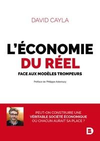 Télécharger des livres sur Google L'économie du réel  - Face aux modèles trompeurs par David Cayla 9782807318878