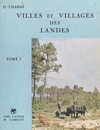 David Chabas et Yves-Bertrand Burgalat - Villes et villages des Landes (1).
