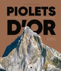 David Chambre et Claude Gardien - Piolets d'Or - 1991-2021  30 ans d'exploits extraordinaires sur les montagnes du monde.
