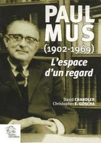 L'espace d'un regard- L'Asie de Paul Mus (1902-1969) - David Chandler |