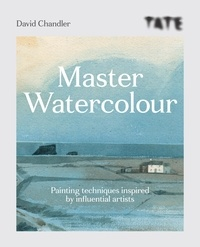 David Chandler - Master Watercolour - Painting techniques inspired by influential artists.