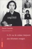 David Chandler - S-21 ou le crime impuni des Khmers rouges.