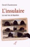 David Chanteranne - L'insulaire - Les neuf vies de Napoléon.