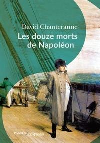 David Chanteranne - Les douze morts de Napoléon.