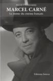 David Chanteranne - Marcel Carné (1906-1996) - Le môme du cinéma français.