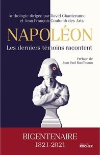 David Chanteranne et Jean-François Coulomb des Arts - Napoléon, les derniers témoins racontent - Bicentenaire 1821-2021.