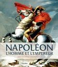 David Chanteranne et Emmanuelle Papot - Napoléon - L'homme et l'empereur.