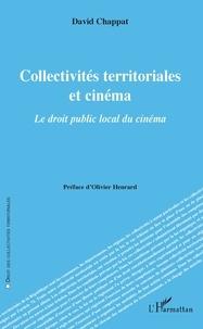 David Chappat - Collectivités territoriales et cinéma - Le droit public local du cinéma.