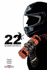 David Chauvel et Olivier Le Bellec - 22, une enquête explosive Tome 2 : .